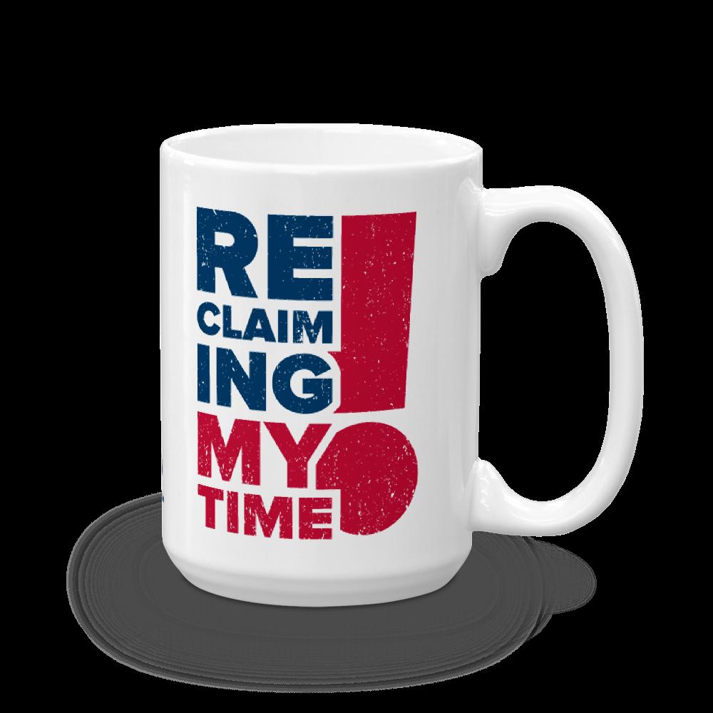 Reclaiming My Time! Mug